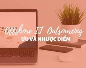 ưu điểm của offshore IT outsourcing
